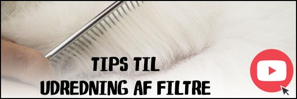 Pelspleje og udredning af filtre